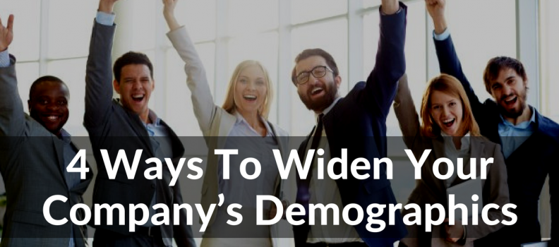 4 Ways To Widen Your Company's Demographics